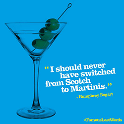 Calendar with words – 'I should have never switched from Scotch to Martinis' Humphrey Bogart